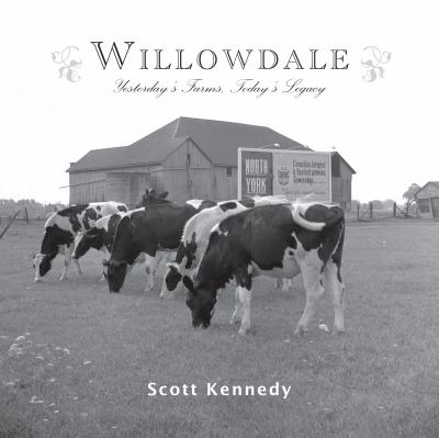 Willowdale by Scott Kennedy