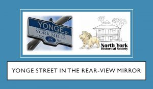 March 2021 Meeting: Yonge Street in the Rear View Mirror @ online by Zoom